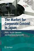 The Market For Corporate Control In Japan Mandas Hostile Takeovers And Regulator