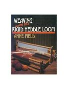 Weaving With The Rigid Heddle Loom By Field Anne Hardback Book The Fast Free