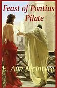 Feast Of Pontius Pilate By M.s.e. Ann Mcintyre English Paperback Book Free Shi