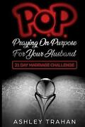Pop Marriage Challenge 21 Days Of Praying On Purpose 4 Your Husband By Ashley T