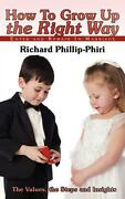 How To Grow Up The Right Way Enter And Remain In Marriage By Richard Phillip-ph