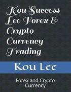 Kou Success Lee Forex And Crypto Currency Trading Forex And Crypto Currency By Ko
