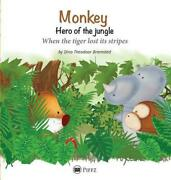 Monkey - Hero Of The Jungle When The Tiger Lost Its Stripes By Dino Theodoor Br