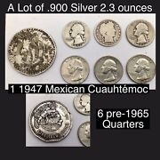 Lot Of Pre-1965 .900 Silver Coins 6 Quarters And 1 1947 Cuautemoc Buy Near Spot