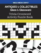 Antiques And Collectibles Glass And Glassware Trivia Crossword Activity Puzzle B