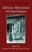 African Historical Archaeologies By Andrew M. Reid English Paperback Book Free