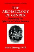 The Archaeology Of Gender Separating The Spheres In Urban America By Diana Dize