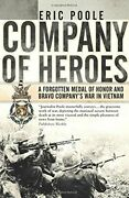 Company Of Heroes A Forgotten Medal Of Honor And Bravo Compan... By Poole, Eric