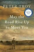 May The Road Rise Up To Meet You, Paperback By Troy, Peter, Acceptable Condit...