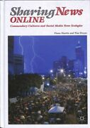 Sharing News Online Commendary Cultures And Social Media News Ecologies, Ha...