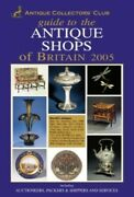 Guide To The Antique Shops Of Britain 2005 Board Book Book The Fast Free