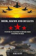 Beer Bacon And Bullets Culture In Coalition Warfare From Gallipoli To Iraq...