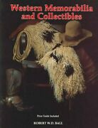 Western Memorabilia And Collectibles, Paperback By Ball, Bob, Brand New, Free...