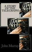 Story Of The Telegraph Paperback By Murray John Brand New Free Shipping I...