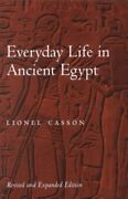 Everyday Life In Ancient Egypt Paperback By Casson Lionel Like New Used F...