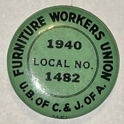 1940 Carpenters And Joiners Furniture Workers Union Local 1482 Pin Back Button