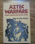 Aztec Warfare Imperial Expansion And Political Control By Hassig 1995 Paperback