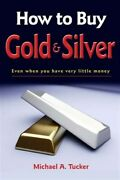 How To Buy Gold And Silver Even When You Have Very Little Money, Paperback ...