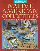 Warman's Native American Collectibles A Price Guide And Historical Reference,...