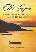 The Leaper Adventures In A Commercial Salmon Fishing Boat By Barrett, Michael