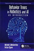 Behavior Trees In Robotics And Al An Introduction Chapman And Hall/crc Artificia