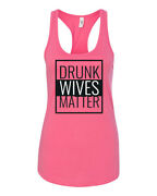 Womenand039s Drunk Wives Matter Black And White Design Funny Ladies Racerback Tank