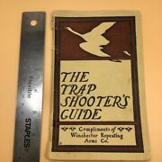 Antique Winchester Booklet. The Trap Shooterand039s Guide. Circa 1900and039s. W.r.a. Co.