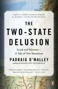 The Two-state Delusion Isreal And Palestine - A Tale Of ... By Padraig O'malley