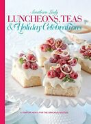 Luncheons, Teas And Holiday Celebrations A Year Of Menus For The Gracious Host…