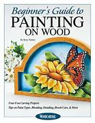 Beginner's Guide To Painting On Wood Four Fun Carving Projects Tips On Pain…
