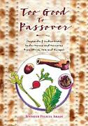 Too Good To Passover Sephardic And Judeo-arabic Seder Menus And Memories Fromandhellip