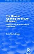 The Book Of Opening The Mouth Vol. I Routledge Revivals The Egyptian Texts W