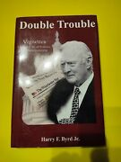 Double Trouble Vignettes From A Life Of Politics And Newspapering - Vg