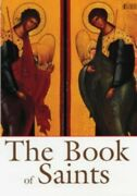 The Book Of Saints Reference By Benedictine Monks Of St.augustine's A Hardback