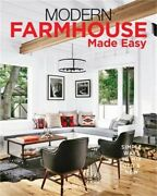 Modern Farmhouse Made Easy Simple Ways To Mix New And Old Hardback Or Cased Book