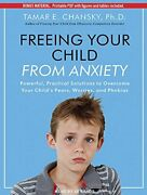 Freeing Your Child From Anxiety Powerful, Practical Sol... By Chansky, Tamar E.