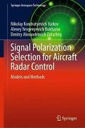 Signal Polarization Selection For Aircraft Radar Control Models And Methods By