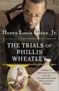 The Trials Of Phillis Wheatley America's First Black Poet And Her Encounters W
