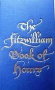 The Fitzwilliam Book Of Hours, Folio Society Limited Edition Fine In Box