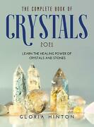 The Complete Book Of Crystals 2021 By Hinton Gloria Hinton English Hardcover B