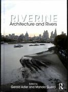 Riverine Architecture And Rivers Hardcover By Adler Gerald Edt Guerci...