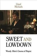 Sweet And Lowdown Woody Allen's Cinema Of Regret, Hardcover By Michaels, Ll...