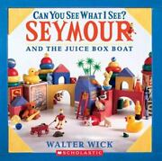 Can You See What I See Seymour And The Juice Box Boat Wick, Walter Hardcover U