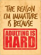 Tin Sign Adulting Is Hard 30.5x40.7cm