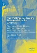 Challenges Of Creating Democracies In The Americas The United States Mexic...