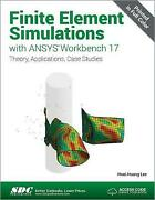 Finite Element Simulations With Ansys Workbench 17 Including Unique Access Code