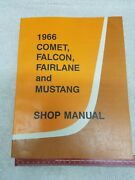 Ford Mustang 66 1966 Ford Comet, Fairlane, Falcon And Mustang Shop Manual Free Shp