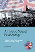 A Not-so-special Relationship The Us, The Uk And German Unification, 1945-1990