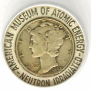 American Museum Of Atomic Energy Neutron Irradiated 1942 Us Dime Coin Souvenir