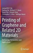 Printing Of Graphene And Related 2d Materials Technology, Formulation And Applic